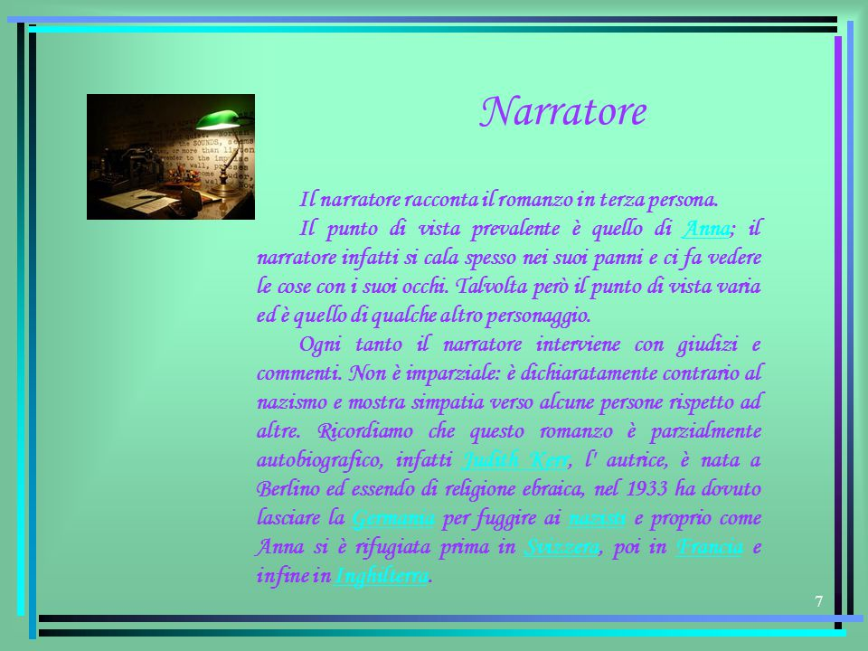 Narratore Il narratore racconta il romanzo in terza persona.