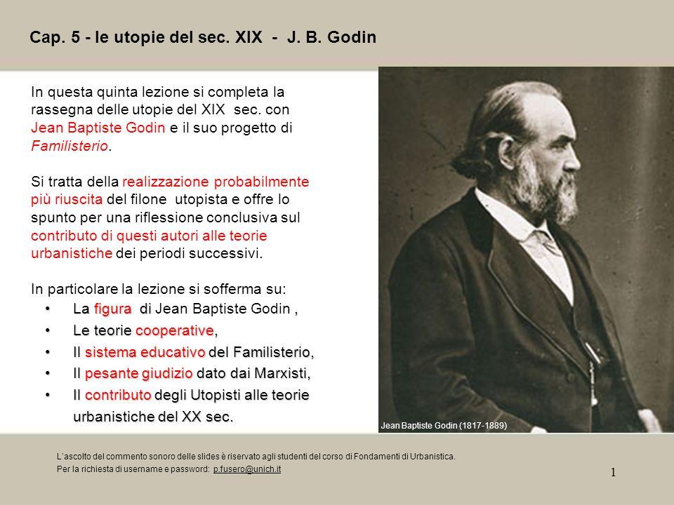 Cap. 5 - le utopie del sec. XIX - J. B. Godin
