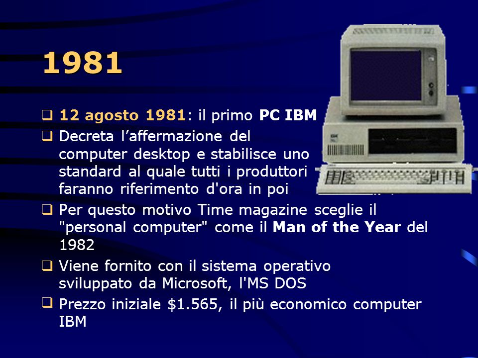 1981 12 agosto 1981: il primo PC IBM.