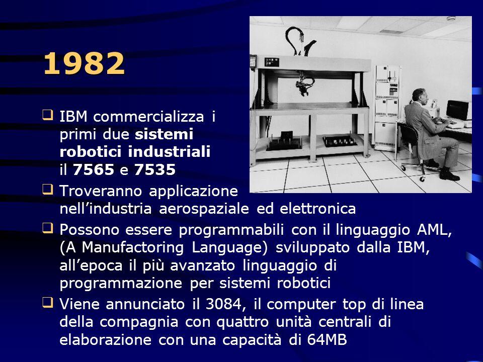 1982 IBM commercializza i primi due sistemi robotici industriali il 7565 e 7535.