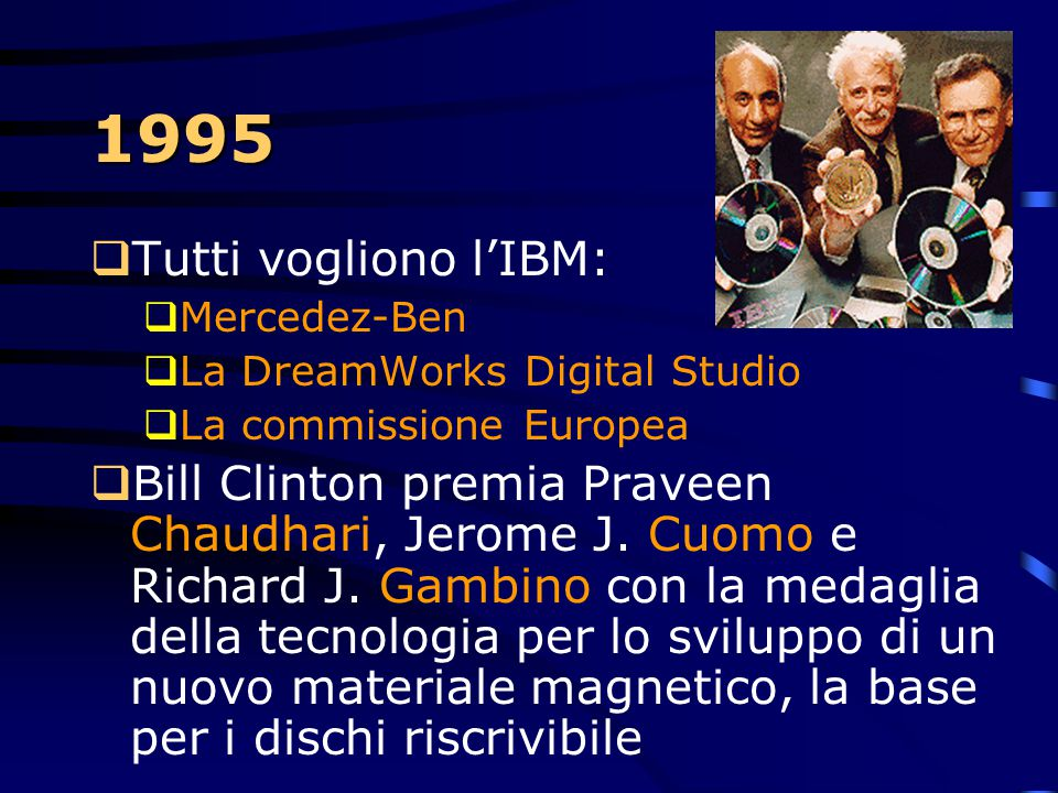 1995 Tutti vogliono l'IBM: Mercedez-Ben. La DreamWorks Digital Studio. La commissione Europea.