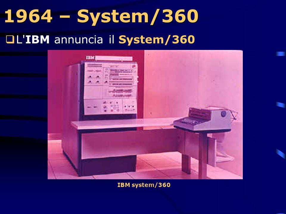1964 – System/360 L IBM annuncia il System/360 IBM system/360