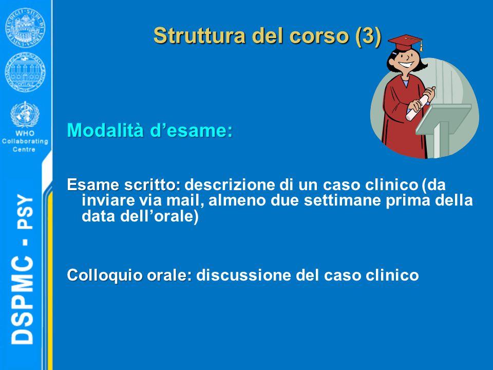 Struttura del corso (3) Modalità d'esame: