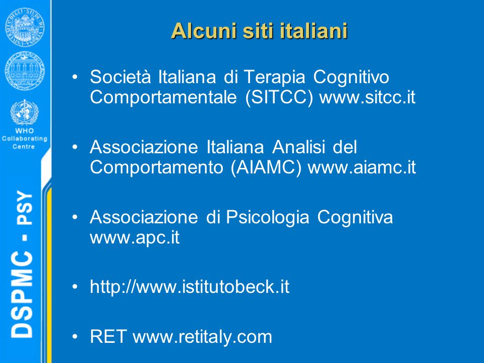 Alcuni siti italiani Società Italiana di Terapia Cognitivo Comportamentale (SITCC) www.sitcc.it.