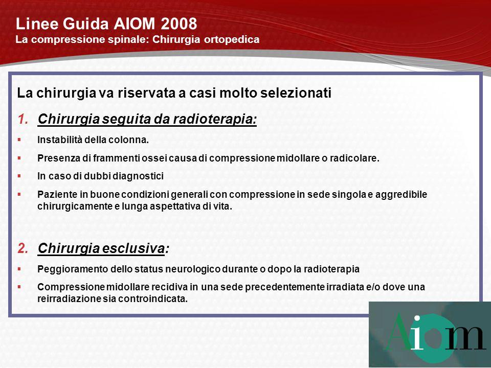 Linee Guida AIOM 2008 La compressione spinale: Chirurgia ortopedica