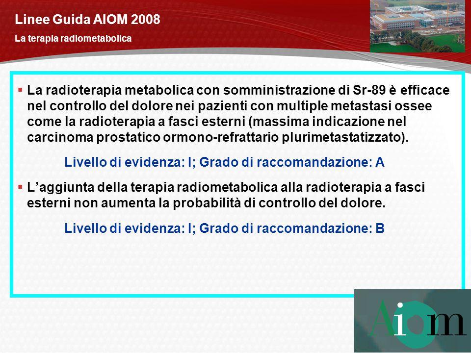 Linee Guida AIOM 2008 La terapia radiometabolica