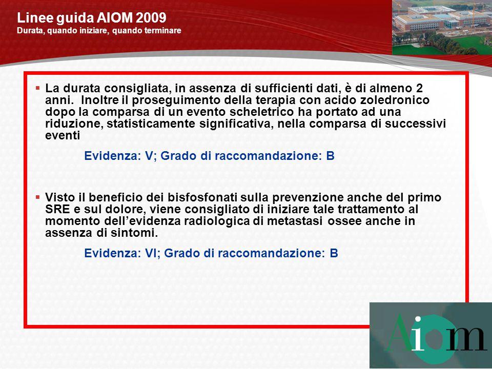 Linee guida AIOM 2009 Durata, quando iniziare, quando terminare