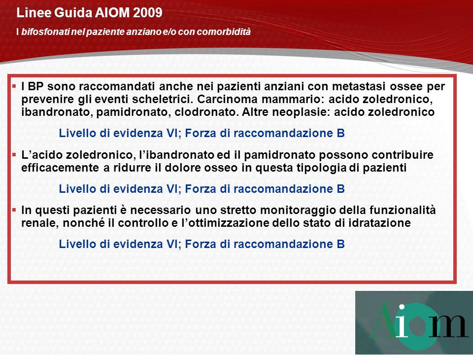 Linee Guida AIOM 2009 I bifosfonati nel paziente anziano e/o con comorbidità