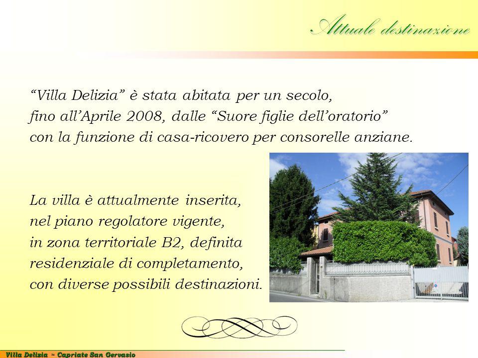 Attuale destinazione Villa Delizia è stata abitata per un secolo,