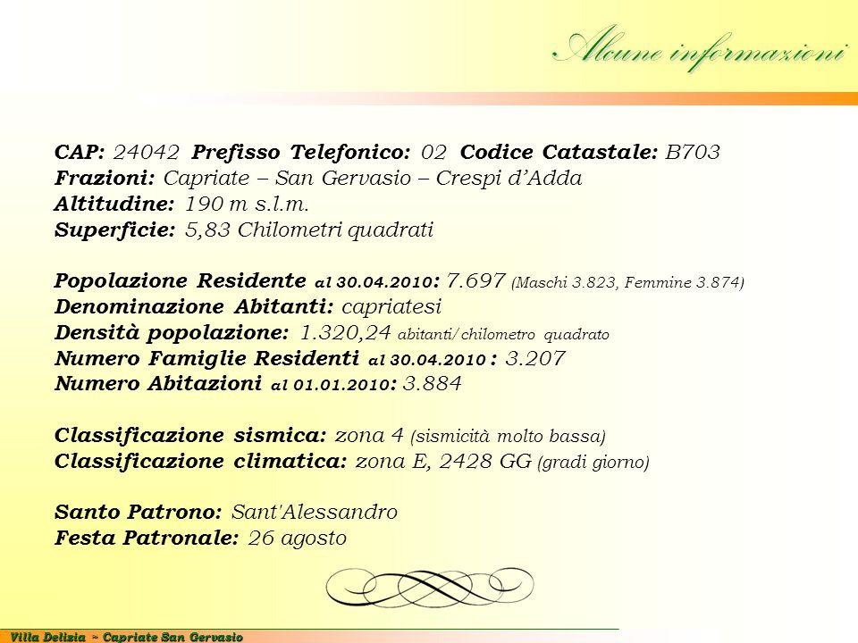 Alcune informazioni CAP: 24042 Prefisso Telefonico: 02 Codice Catastale: B703. Frazioni: Capriate – San Gervasio – Crespi d'Adda.