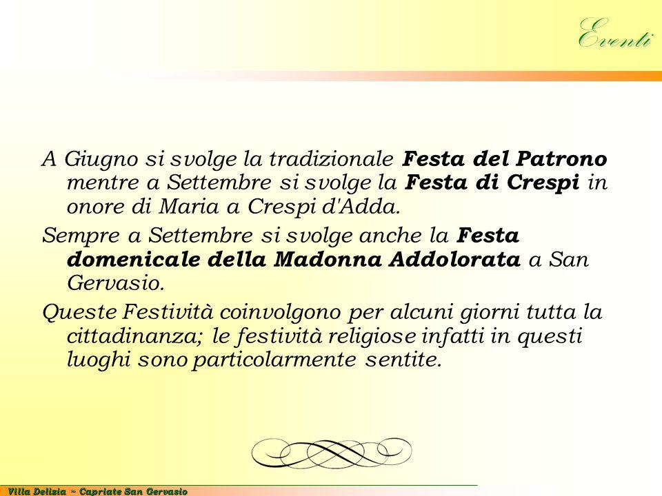 Eventi A Giugno si svolge la tradizionale Festa del Patrono mentre a Settembre si svolge la Festa di Crespi in onore di Maria a Crespi d Adda.