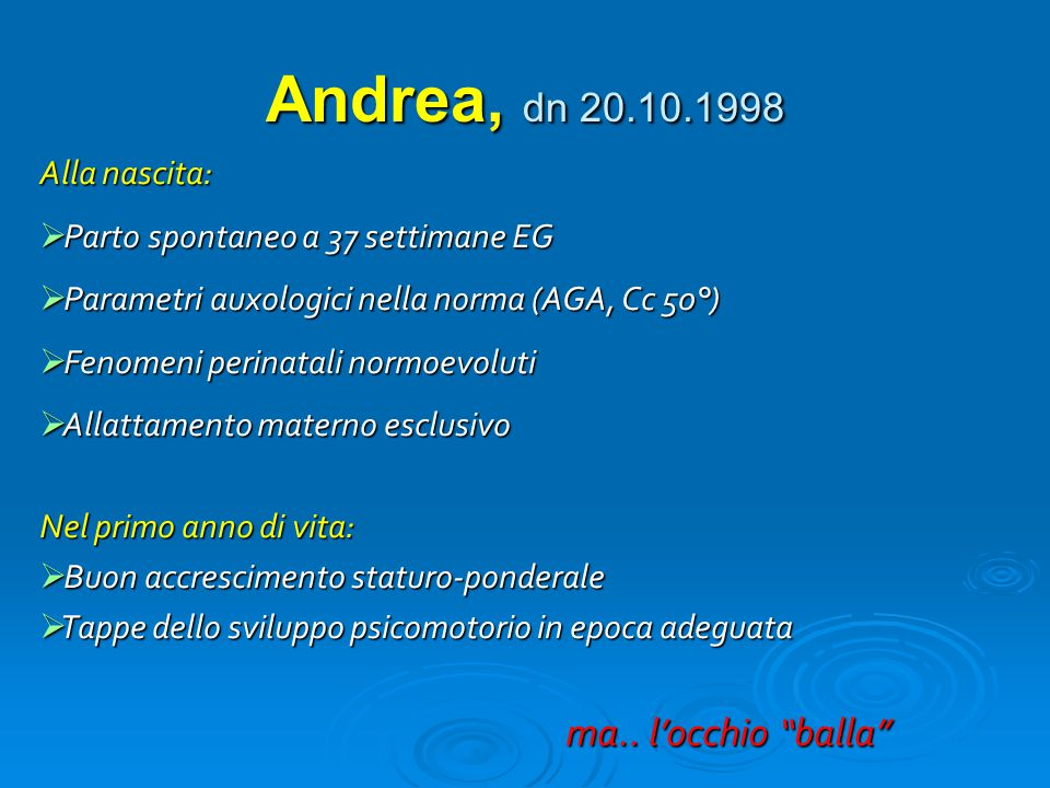 Andrea, dn 20.10.1998 Alla nascita: Parto spontaneo a 37 settimane EG