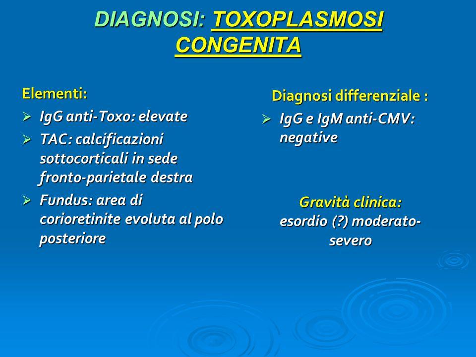 DIAGNOSI: TOXOPLASMOSI CONGENITA