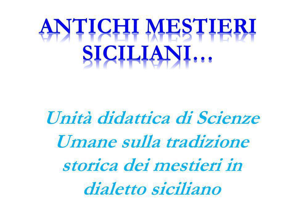 ANTICHI MESTIERI SICILIANI…