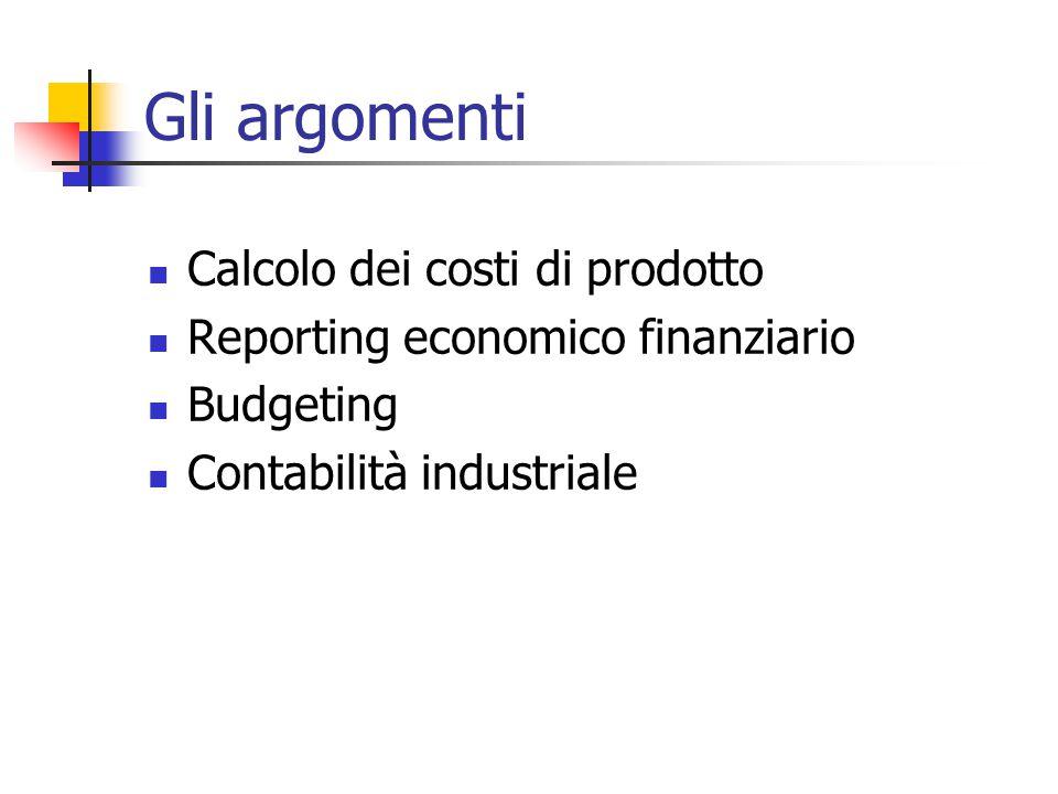 Gli argomenti Calcolo dei costi di prodotto