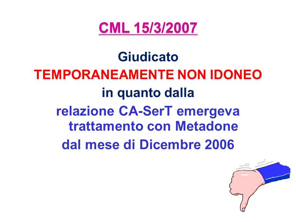 CML 15/3/2007 relazione CA-SerT emergeva trattamento con Metadone