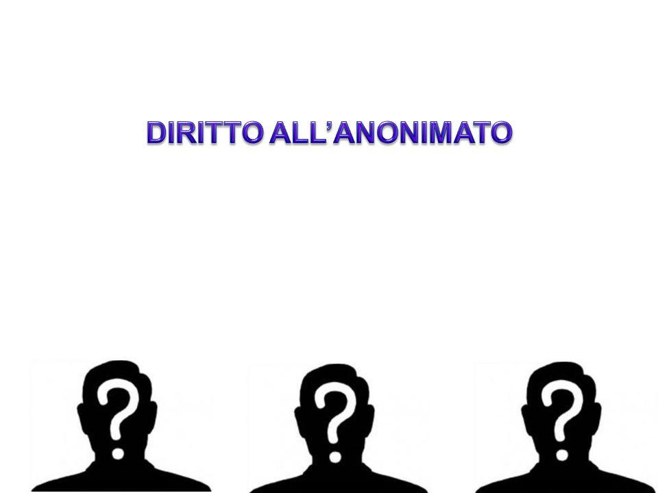 DIRITTO ALL'ANONIMATO