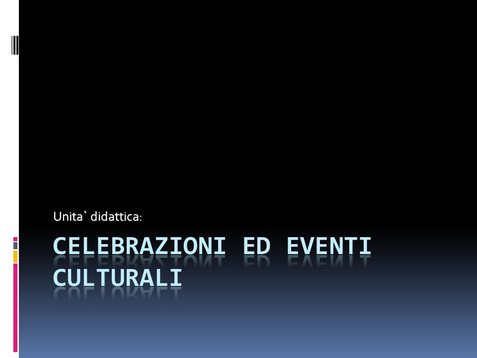 Celebrazioni ed eventi culturali