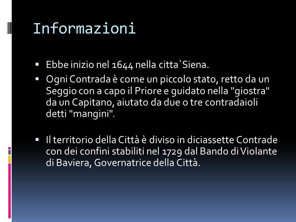 Informazioni Ebbe inizio nel 1644 nella citta`Siena.