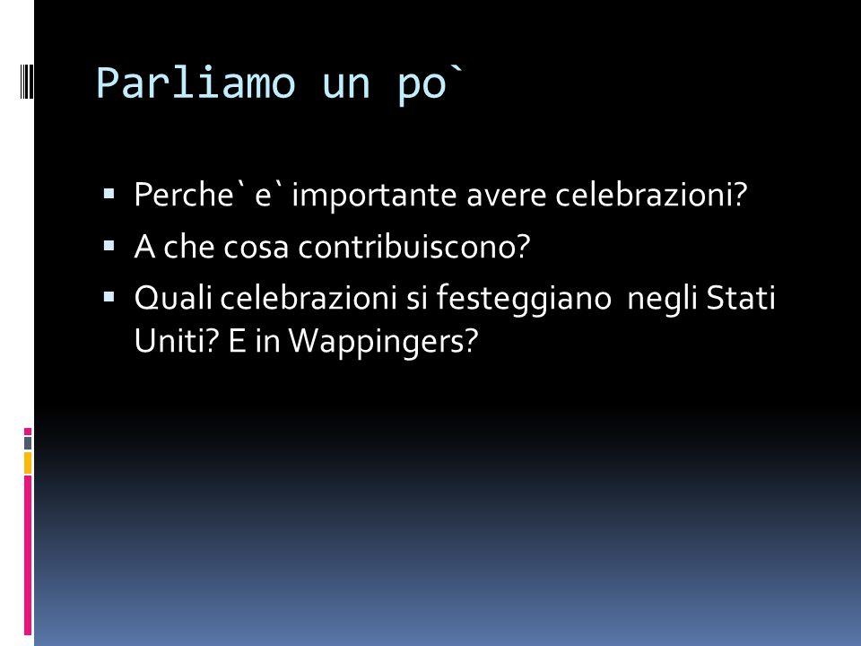 Parliamo un po` Perche` e` importante avere celebrazioni