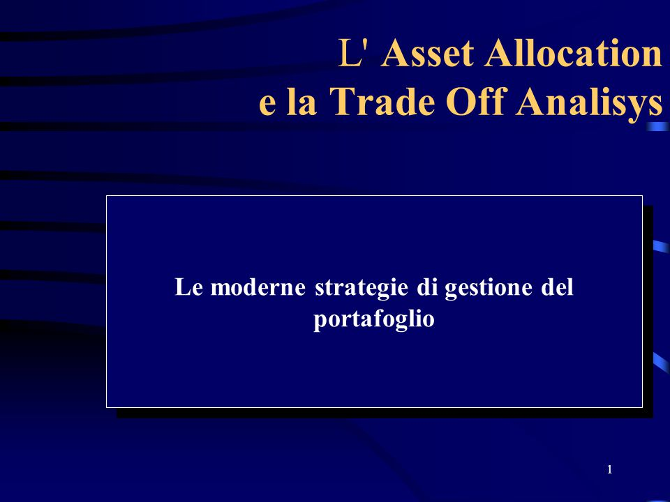 L Asset Allocation e la Trade Off Analisys