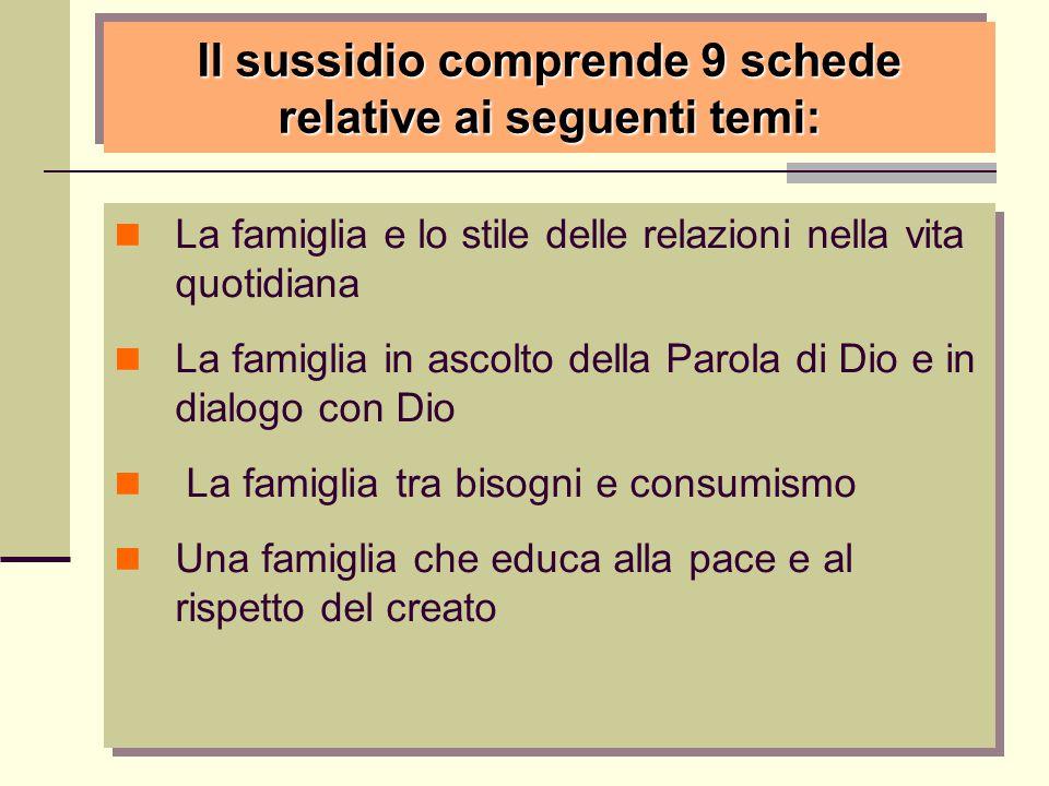 Il sussidio comprende 9 schede relative ai seguenti temi: