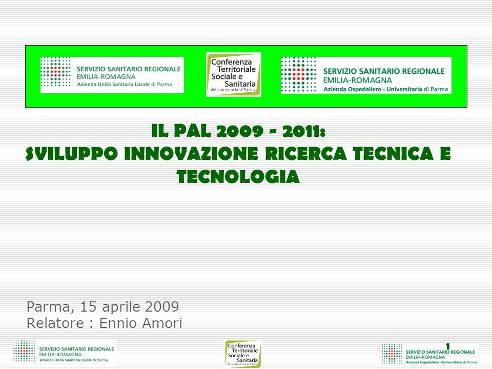 IL PAL 2009 - 2011: SVILUPPO INNOVAZIONE RICERCA TECNICA E TECNOLOGIA