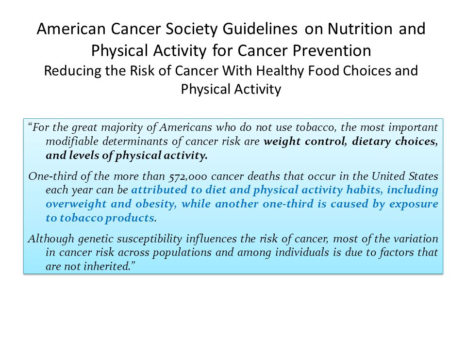 American Cancer Society Guidelines on Nutrition and Physical Activity for Cancer Prevention Reducing the Risk of Cancer With Healthy Food Choices and Physical Activity