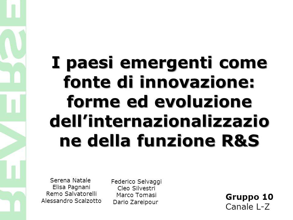 I paesi emergenti come fonte di innovazione: forme ed evoluzione dell'internazionalizzazione della funzione R&S