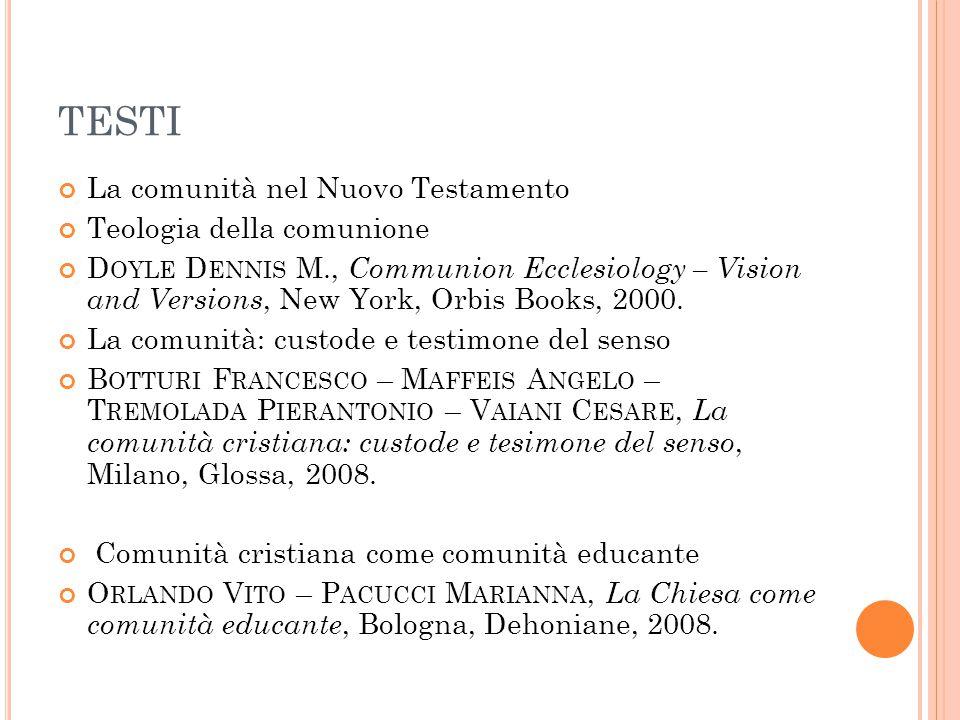TESTI La comunità nel Nuovo Testamento Teologia della comunione
