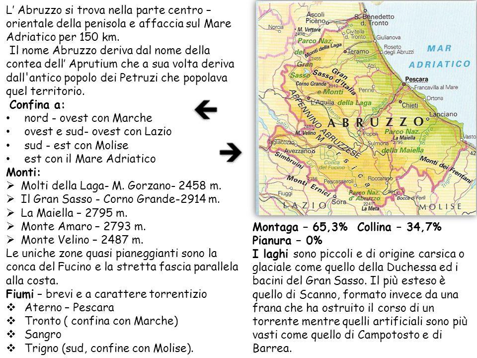 L' Abruzzo si trova nella parte centro – orientale della penisola e affaccia sul Mare Adriatico per 150 km.