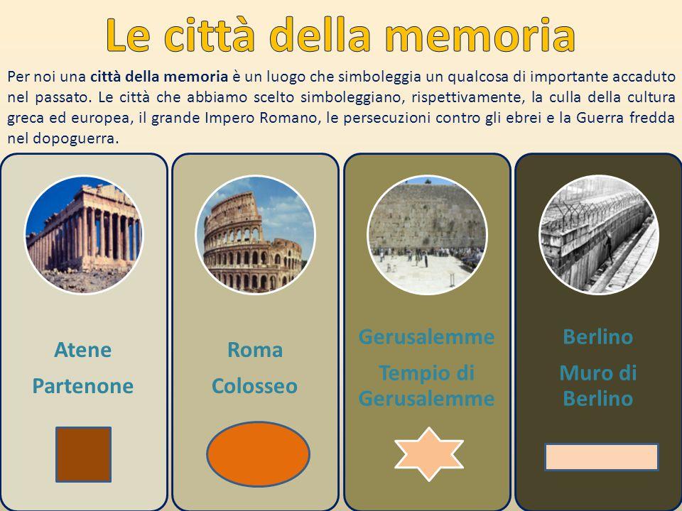 Le città della memoria Atene Partenone Roma Colosseo Gerusalemme