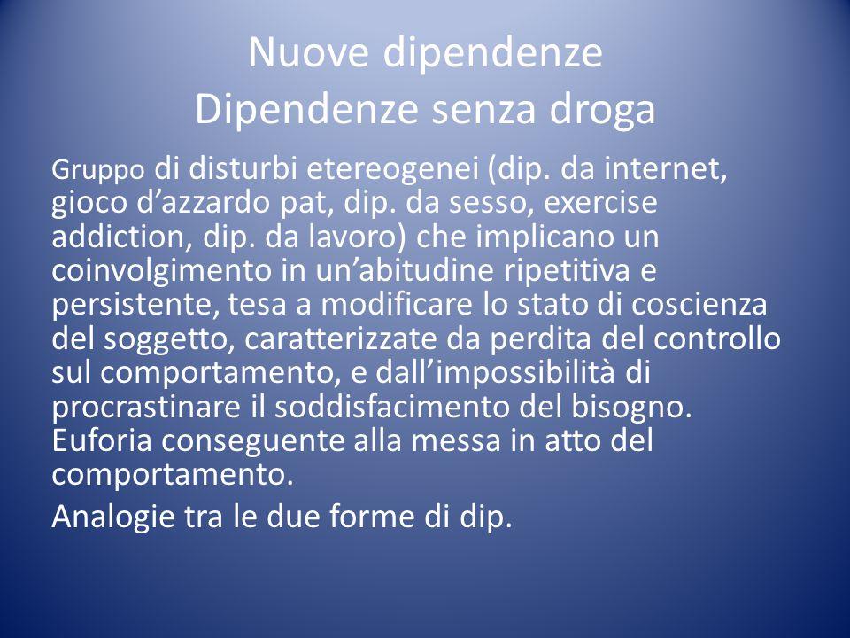 Nuove dipendenze Dipendenze senza droga