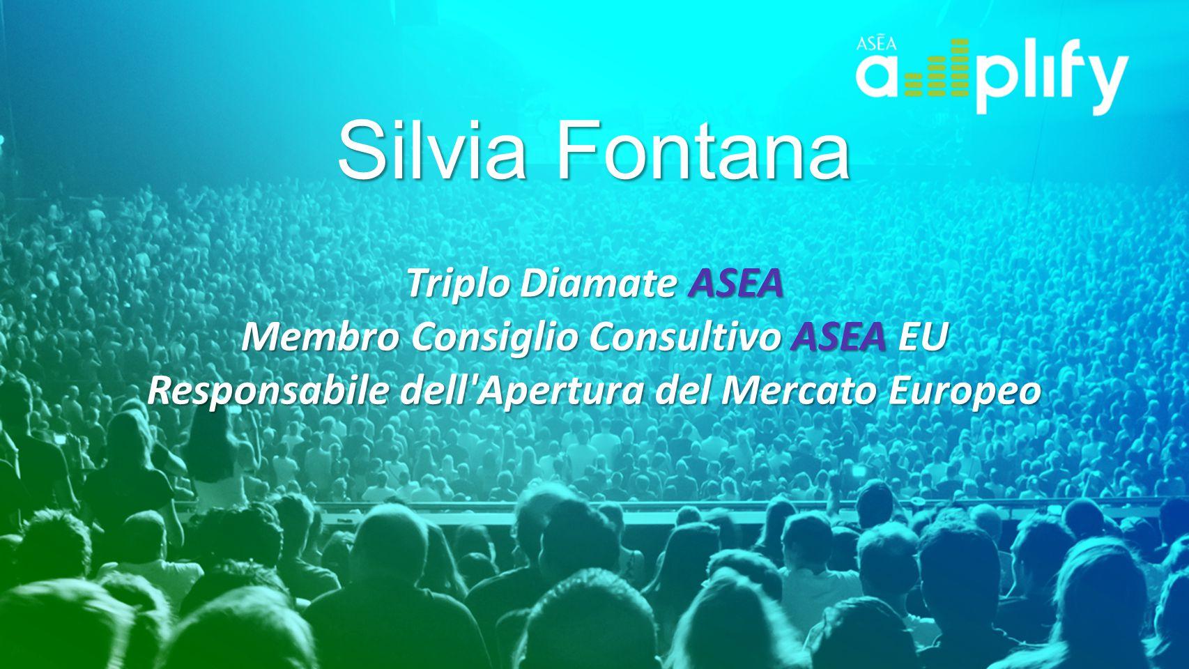 Silvia Fontana Triplo Diamate ASEA Membro Consiglio Consultivo ASEA EU Responsabile dell Apertura del Mercato Europeo.