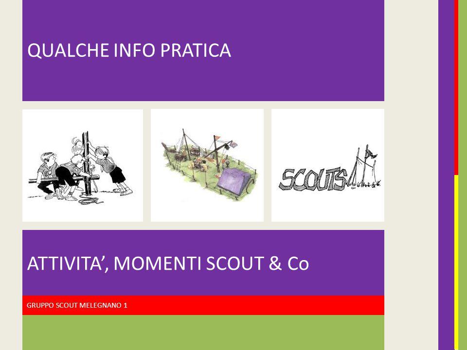 ATTIVITA', MOMENTI SCOUT & Co
