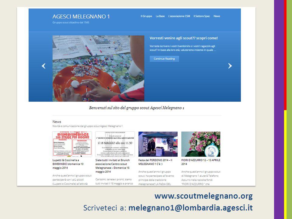 www.scoutmelegnano.org Scriveteci a: melegnano1@lombardia.agesci.it