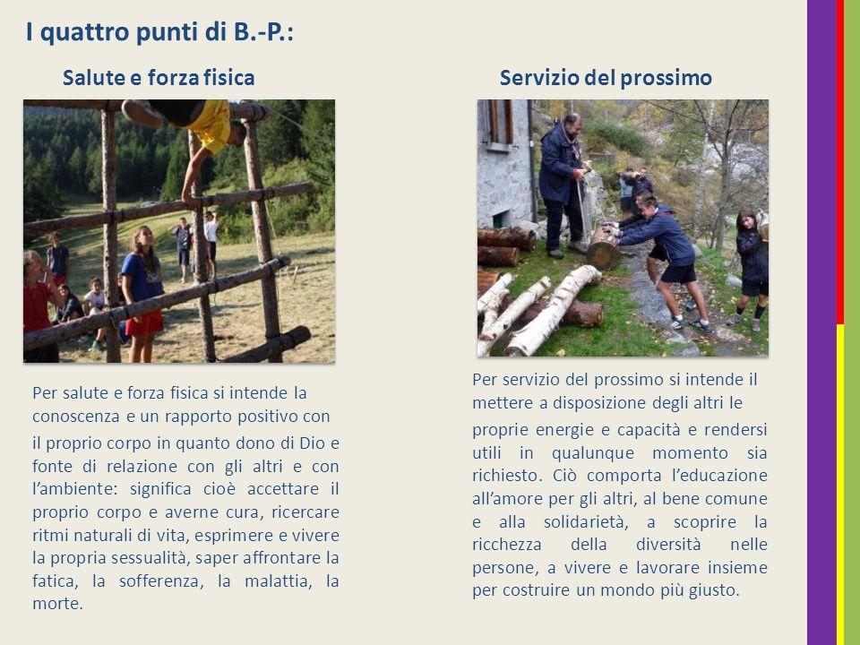 I quattro punti di B.-P.: Salute e forza fisica Servizio del prossimo