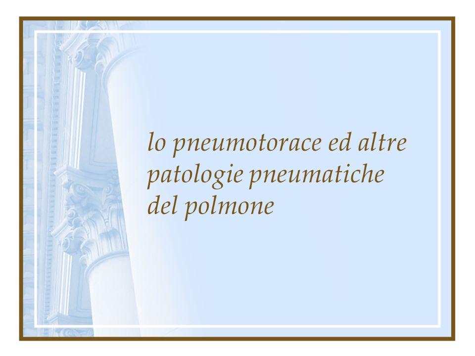 lo pneumotorace ed altre patologie pneumatiche del polmone
