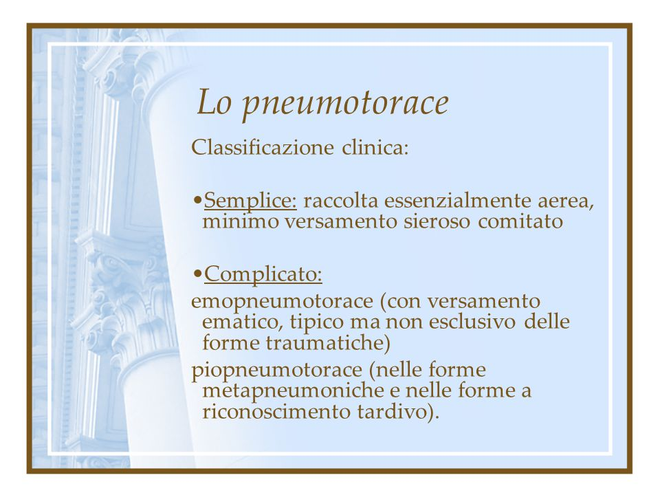 Lo pneumotorace Classificazione clinica: