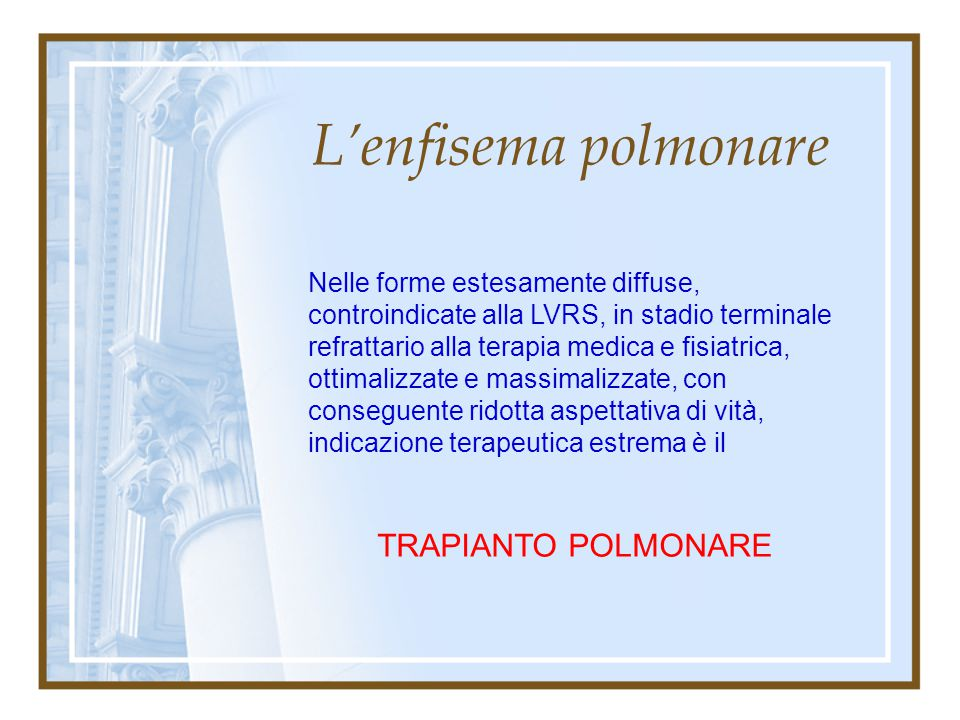 L'enfisema polmonare TRAPIANTO POLMONARE