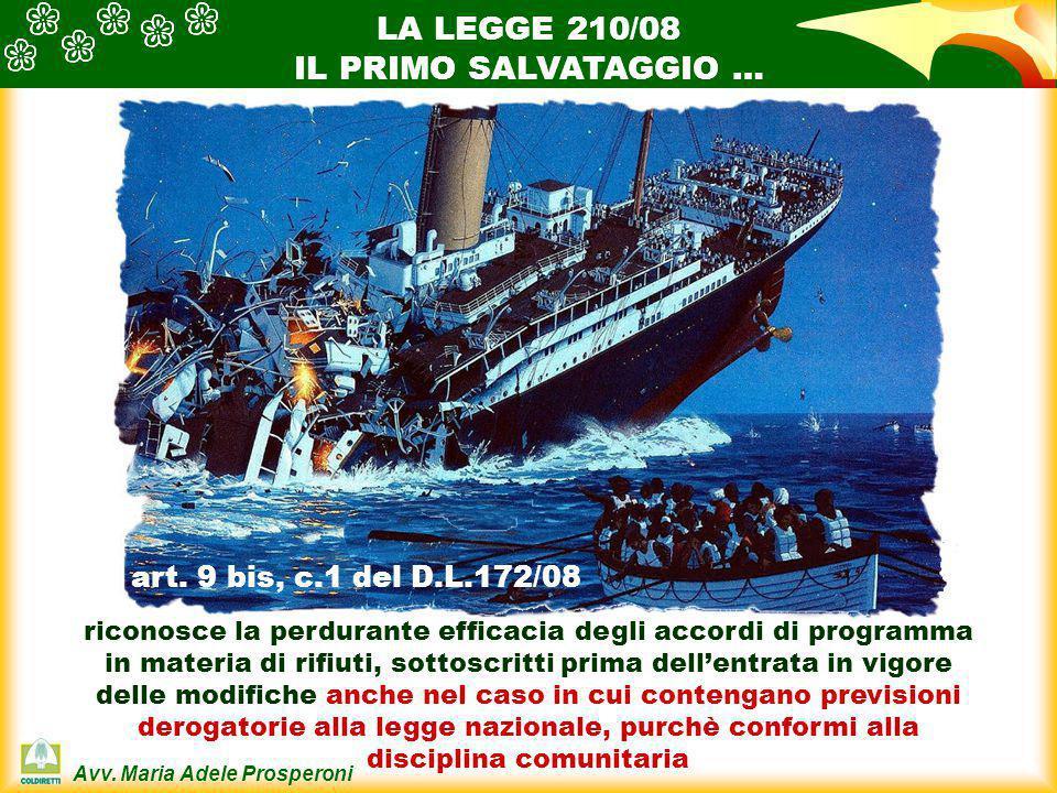 LA LEGGE 210/08 IL PRIMO SALVATAGGIO … art. 9 bis, c.1 del D.L.172/08