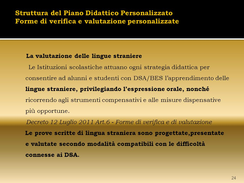 Struttura del Piano Didattico Personalizzato Forme di verifica e valutazione personalizzate