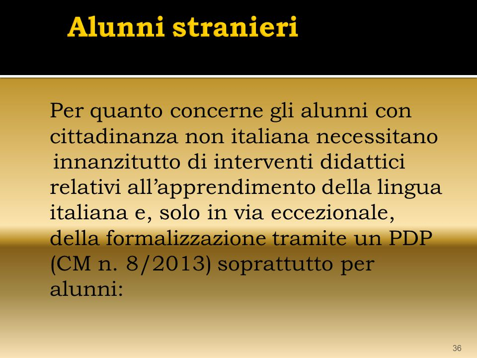 Alunni stranieri Per quanto concerne gli alunni con cittadinanza non italiana necessitano.