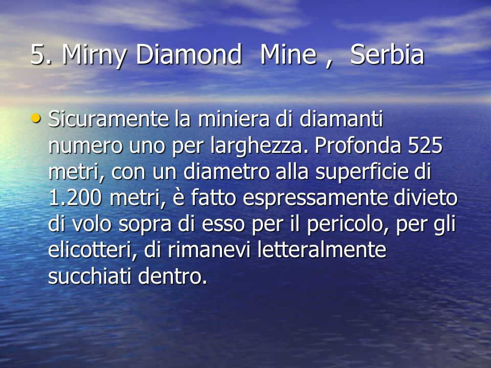 5. Mirny Diamond Mine , Serbia