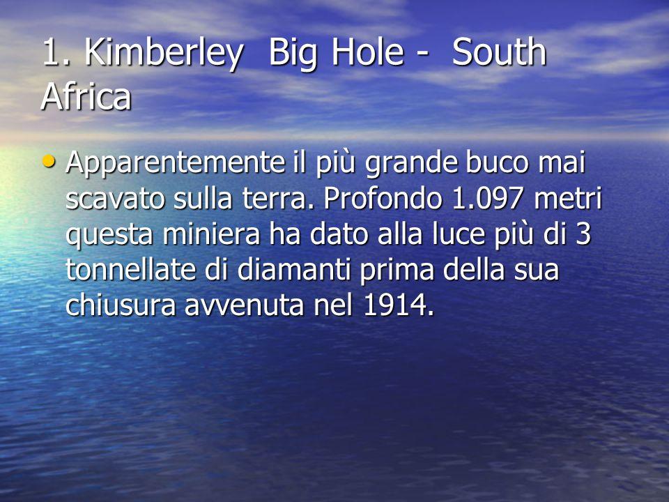 1. Kimberley Big Hole - South Africa