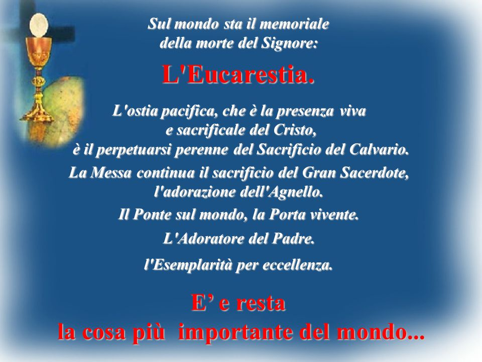 http://slideplayer.it/slide/2626851/9/images/2/L+Eucarestia.+E%E2%80%99+e+resta+la+cosa+pi%C3%B9+importante+del+mondo....jpg