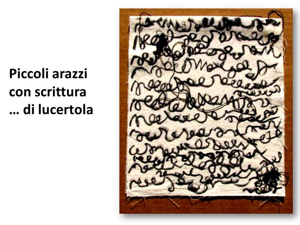 Piccoli arazzi con scrittura … di lucertola