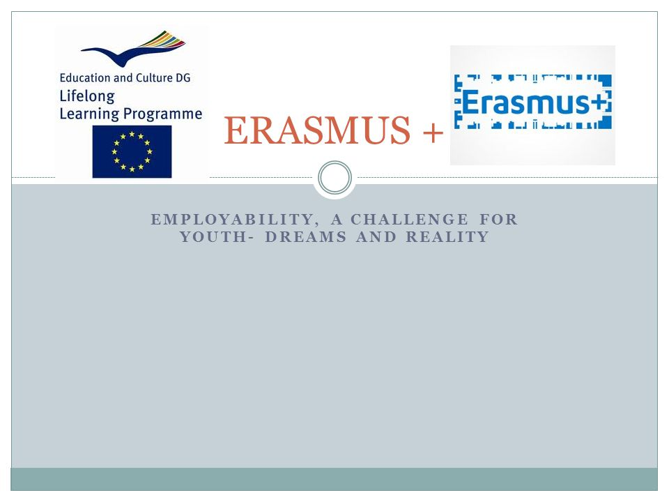 EMPLOYABILITY, A CHALLENGE FOR YOUTH- DREAMS AND REALITY