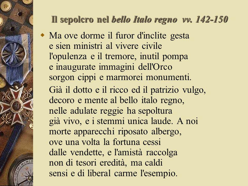 Il sepolcro nel bello Italo regno vv. 142-150