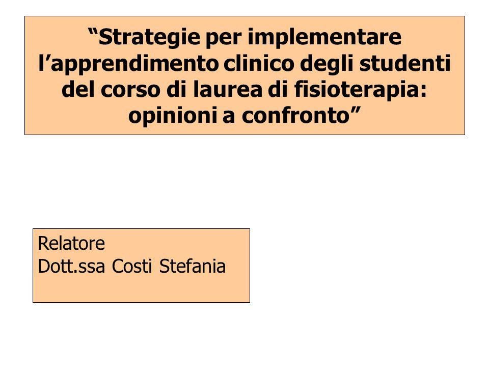 Strategie per implementare l'apprendimento clinico degli studenti del corso di laurea di fisioterapia: opinioni a confronto